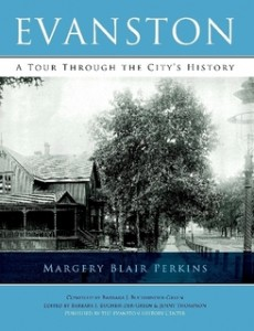 Evanston: A Tour Through the City's History By Margery Blair Perkins $35